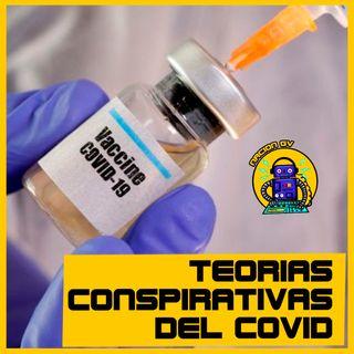 Teorias conspirativas del Covid | 7 febrero