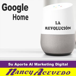 Que Aporte trae Google Home al Marketing Digital
