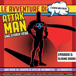 Le Avventure di Attakman - Sliding Doors
