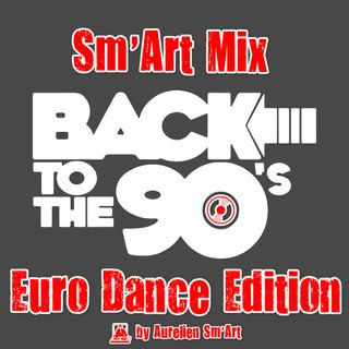 Sm'Art-Mix ''Back to The 90's'' Euro Dance Edition