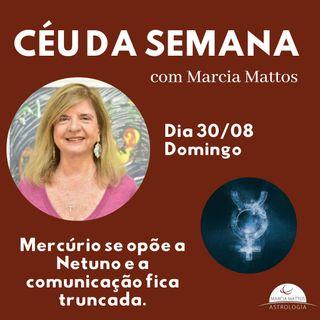 Céu da Semana - Domingo, dia 30/08: Mercúrio se opõe a Netuno e a comunicação fica truncada.