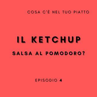 Il Ketchup - Sapete davvero le sue origini?