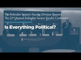 Panel:  Is Everything Political?