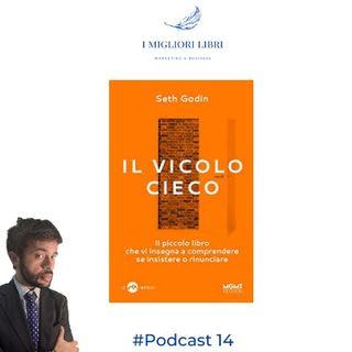 """Episodio 14 - """"Il vicolo cieco"""" di Seth Godin I migliori libri Marketing & Business"""