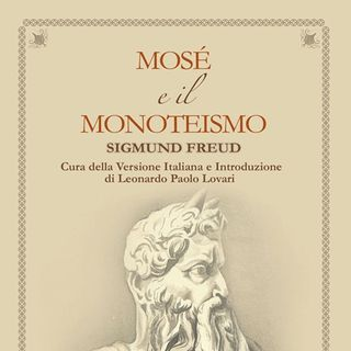 Mosè e il Monoteismo - Sigmund Freud