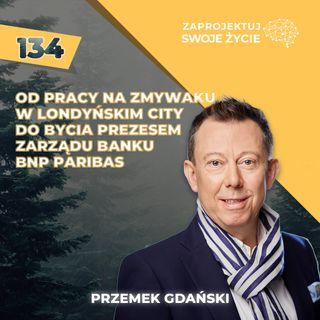 Zawsze wiedziałem, że chcę być prezesem banku - Przemek Gdański BNP Paribas