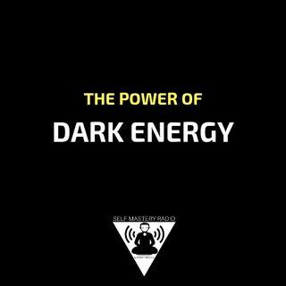 Episode 375 - The Power of Dark Energy - Self Mastery Radio with Robbie Cornelius