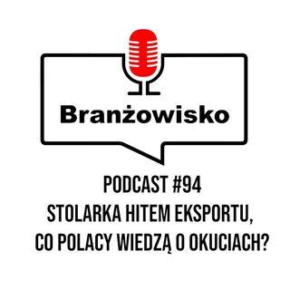 Branżowisko #94 - Stolarka hitem eksportu. Co Polacy wiedzą o okuciach?