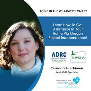 11/28/20: Cassandra Hutchinson from NorthWest Senior and Disability Services | HOW TO GET ASSISTANCE IN YOUR HOME