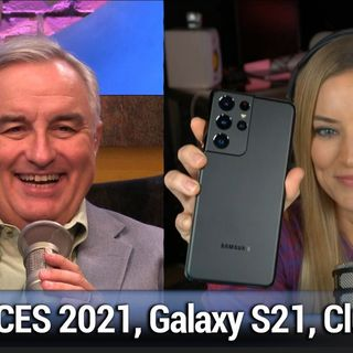TWiT 806: Make Hella Happen - CES 2021, Samsung Galaxy S21, Section 230, escaping big tech, Clubhouse