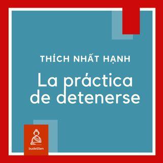 La práctica de detenerse | Thích Nhất Hạnh