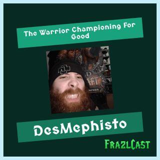 FC 159: DesMephisto: The Warrior Championing For Good