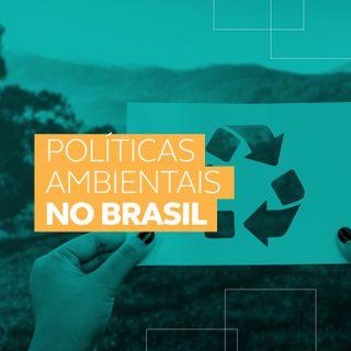 As Políticas Ambientais no Brasil