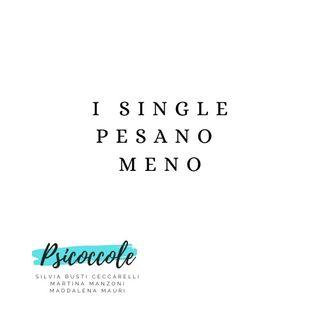 Psicoccole - 03 - I single pesano meno