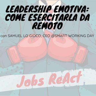JR 16 | Leadership emotiva: come esercitarla da remoto - con Samuel Lo Gioco