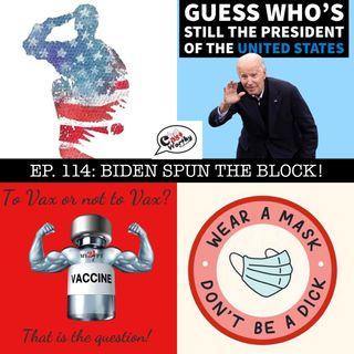 "Cast Worthy Episode 114: ""Biden Spun The Block!"""