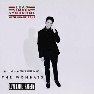 "Matthew ""Murph"" Murphy (The Wombats, Love Fame Tragedy)"