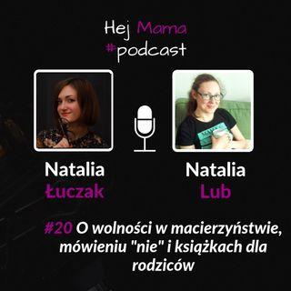 #020 - O wolności w macierzyństwie - rozmowa z Natalią Lub