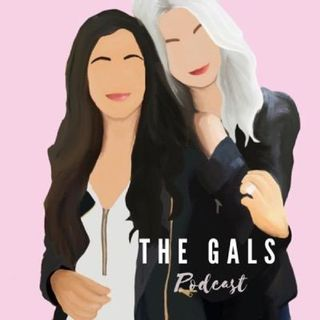 The Gals Podcast