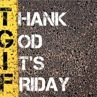 TGIF = Viernes de Pinshiiii Paryyyyyy!!!