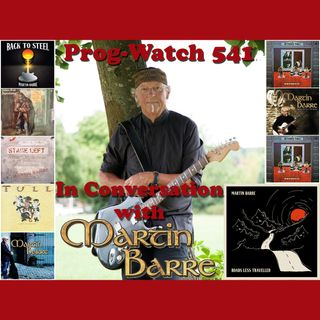 Prog-Watch 541 - In Conversation with Martin Barre of Jethro Tull