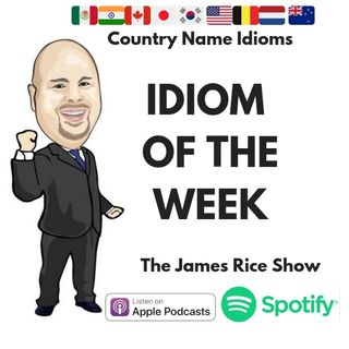 Idiom of the Week: Country Names