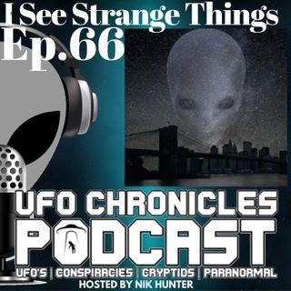 Ep.66 I See Strange Things