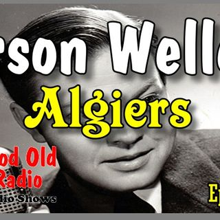 Orson Welles, Algiers 1939 | Good Old Radio #orsonwelles #ClassicRadio
