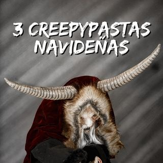 3 Creepypastas Navideñas