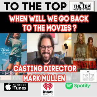 When Will We Go Back To The Movies?- Casting Director Mark Mullen