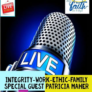 Integrity-Work Ethic-Family with Patricia Maher