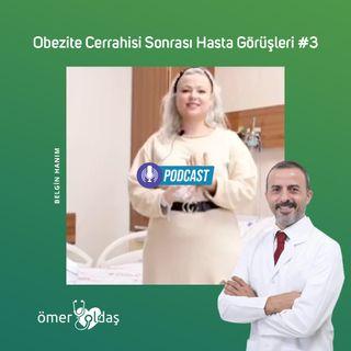 Obezite Cerrahisi Sonrası Hasta Görüşleri #3 - Belgin Hanım
