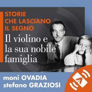 """11 > Stefano GRAZIOSI, Moni OVADIA """"Il violino e la sua nobile famiglia"""""""