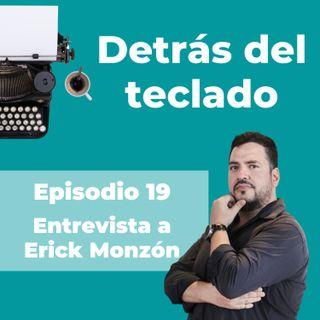 019. Entrevista a Erick Monzón, copywriter