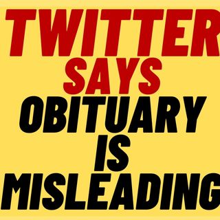 "TWITTER Call Obituary ""Misleading"""