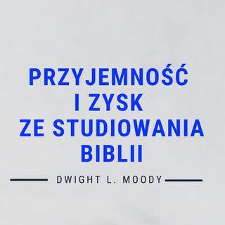 #9 - Przyjemność i zysk że studiowania Biblii - DL Moody (rozdział 9)