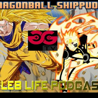 "Pleb Life Podcast Episode 8 ""Dragonball Shippuden"""