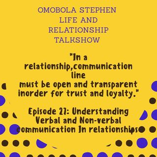 Episode 27:Understanding Verbal And Non-verbal Communication In Relationships