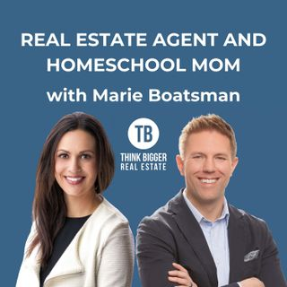 Real Estate Agent and Homeschool Mom with Marie Boatsman