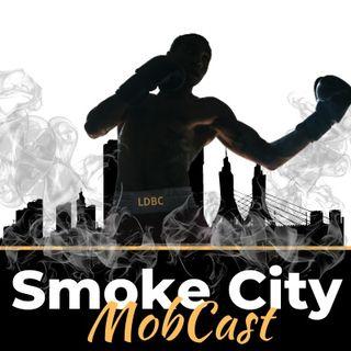 The Smoke City Mobcast: Boo-Boo Versus Everybody!  (5.12.2021) #SmokeCity #LDBC