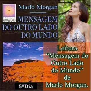 """Podcast 5º Dia Leitura do livro """"Mensagem do Ouro Lado do Mundo"""" de Marlo Morgan."""