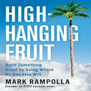 Mark Rampolla High Hanging Fruit