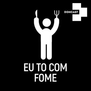 #Ep4 - TO COM FOME!!