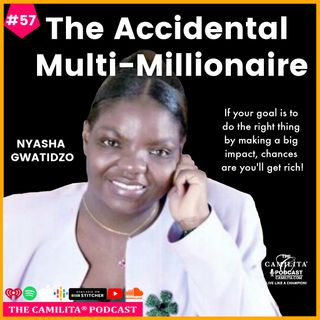 57: Nyasha Gwatidzo | The Accidental Multi-Millionaire
