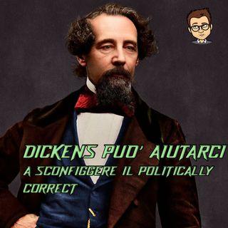 Dickens può aiutarci a sconfiggere il politically correct