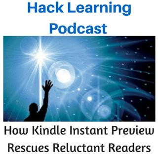 How Kindle Instant Preview Rescues Reluctant Readers