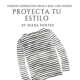 Episodio 2 - Planeando Tu Estilo Por Diana Fontes