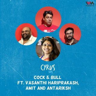 Cock & Bull feat. Vasanthi Hariprakash