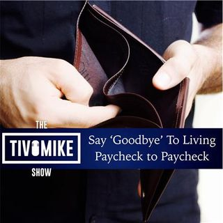 Say 'Goodbye' to Living Paycheck to Paycheck