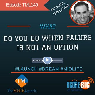 When Failure Is Not An Option | Michael Stelzner | Episode TML149